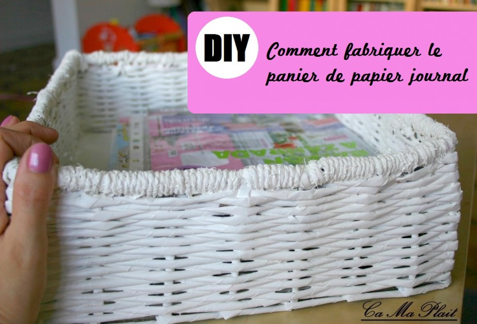 diy comment fabriquer panier de papier journal cameplait. Black Bedroom Furniture Sets. Home Design Ideas